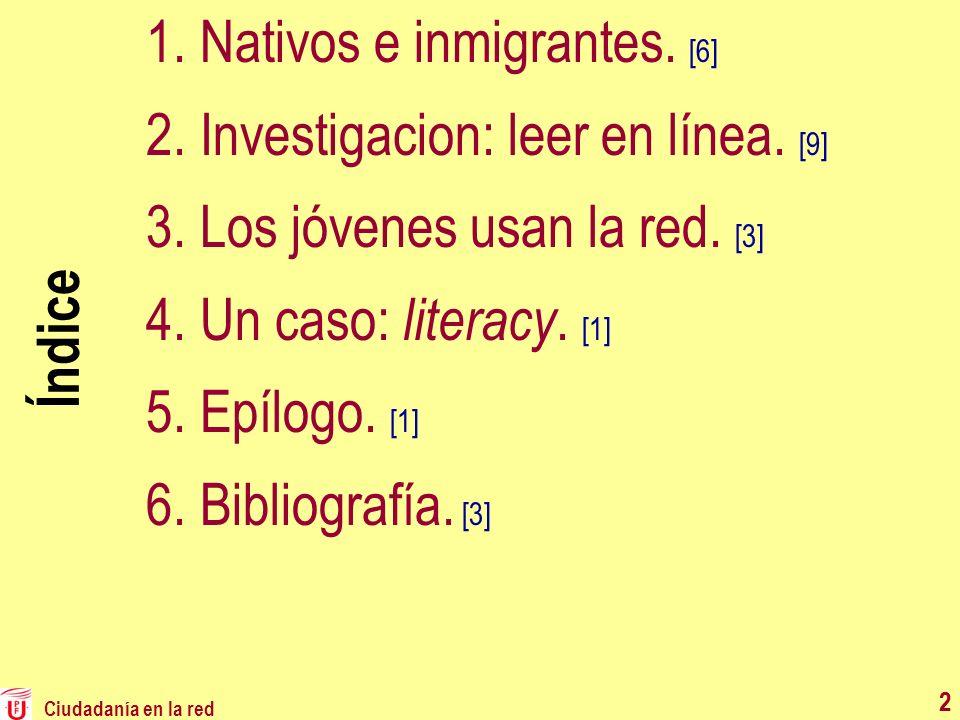 Nativos e inmigrantes. [6] Investigacion: leer en línea. [9]